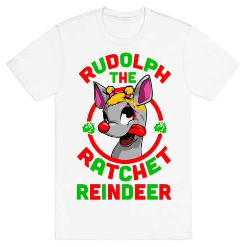 Rudolph the Ratchet Reindeer T-Shirt