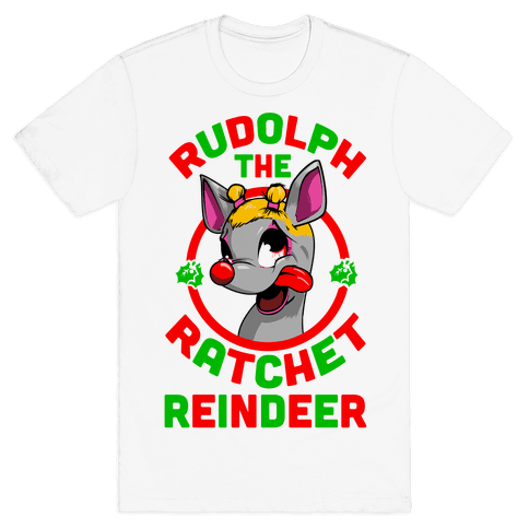 Rudolph the Ratchet Reindeer Mens T-Shirt