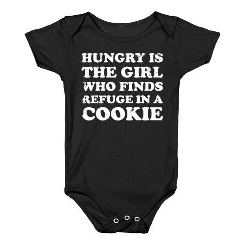 Hungry Is The Girl Who Finds Refuge In a Cookie Baby Onesy