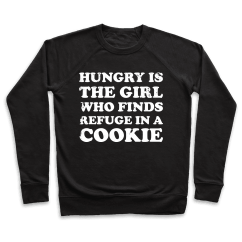 Hungry Is The Girl Who Finds Refuge In a Cookie Pullover