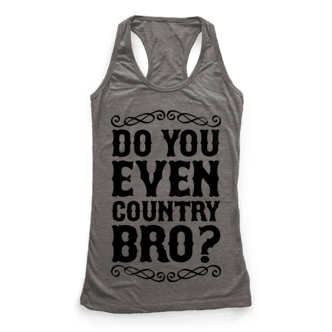 Do You Even Country Bro?