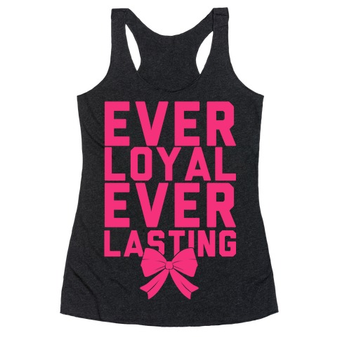 Ever Loyal Ever Lasting Racerback Tank Top
