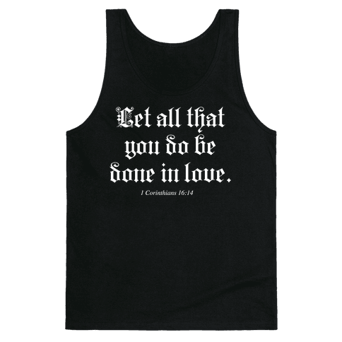 Let All that You Do be Done in Love Tank Top
