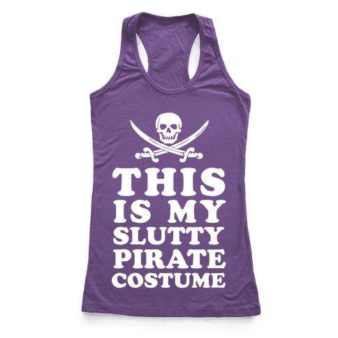 This is My Slutty Pirate Costume Racerback Tank Top