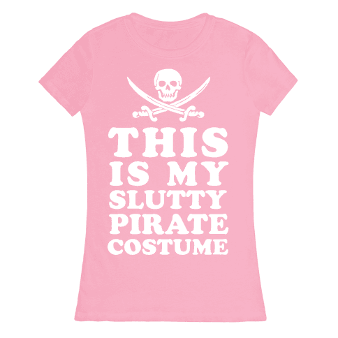This is My Slutty Pirate Costume Womens T-Shirt