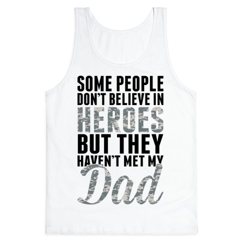 Some People Don't Believe In Heroes Tank Top