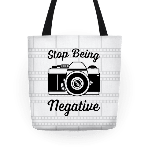 Stop Being Negative Tote