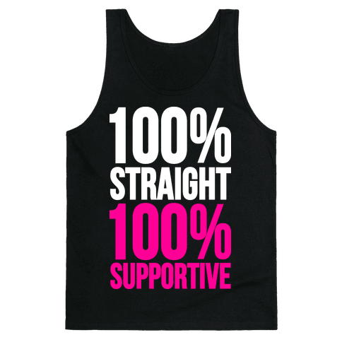 100% Straight 100% Supportive Tank Top