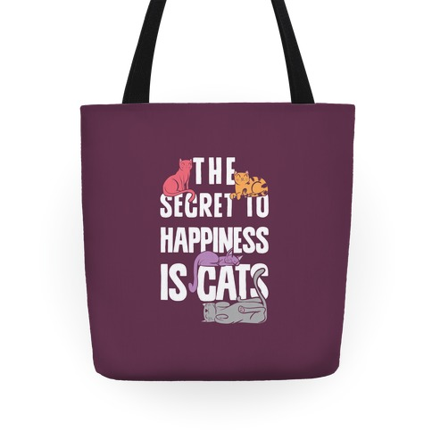 The Secret To Happiness Is Cats Tote
