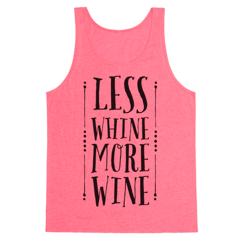 Less Whine More Wine Tank Top