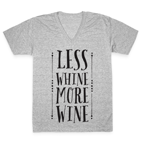 Less Whine More Wine V-Neck Tee Shirt