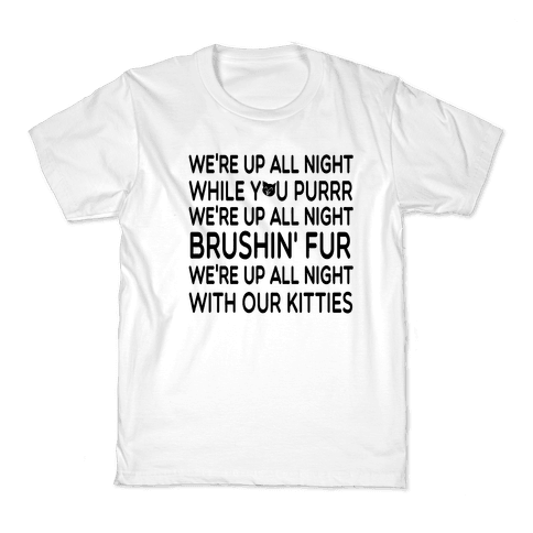 We're Up All Night with Our Kitties Kids T-Shirt
