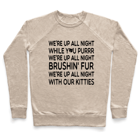 We're Up All Night with Our Kitties Pullover