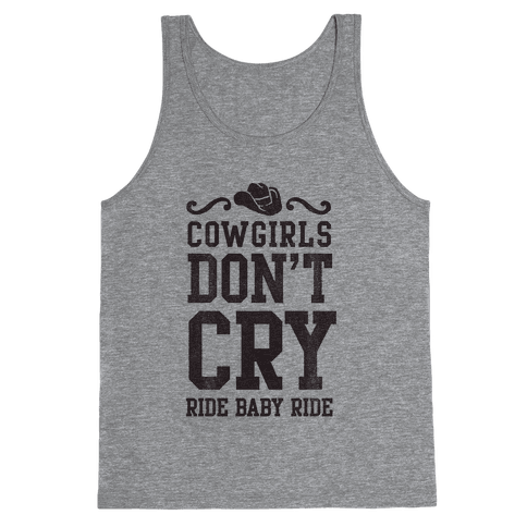 Cowgirls Don't Cry Tank Top