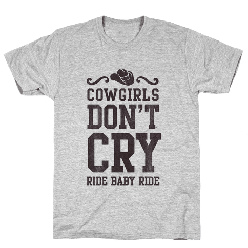 Cowgirls Don't Cry Mens T-Shirt