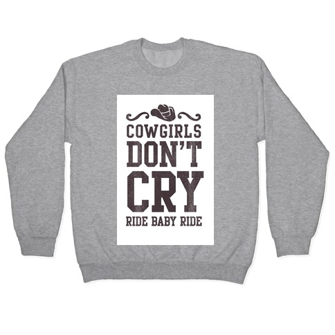 Cowgirls Don't Cry Pullover