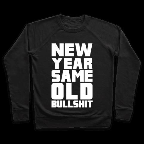 New Year Same Old Bullshit Pullover