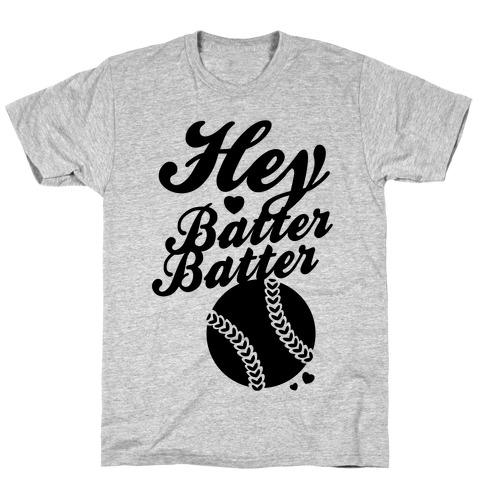 Hey Batter Batter T-Shirt