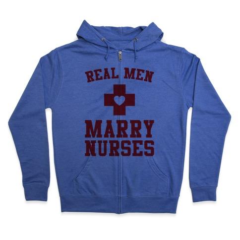 Real Men Marry Nurses Zip Hoodie