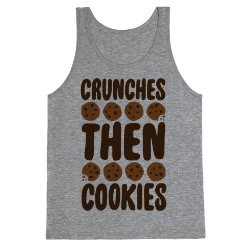 Crunches Then Cookies Tank Top