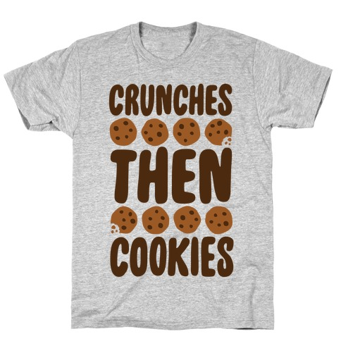 Crunches Then Cookies T-Shirt