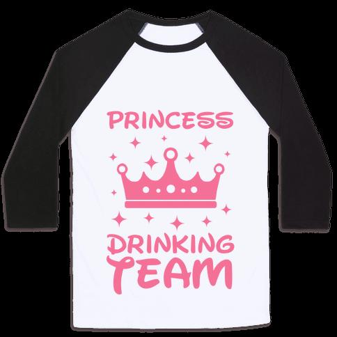 Princess Drinking Team Baseball Tee