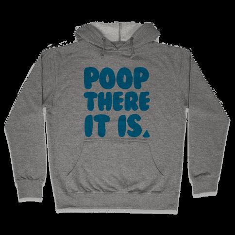 Poop There it Is Hooded Sweatshirt