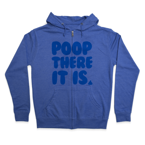 Poop There it Is Zip Hoodie