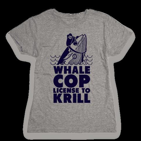 Whale Cop Womens T-Shirt