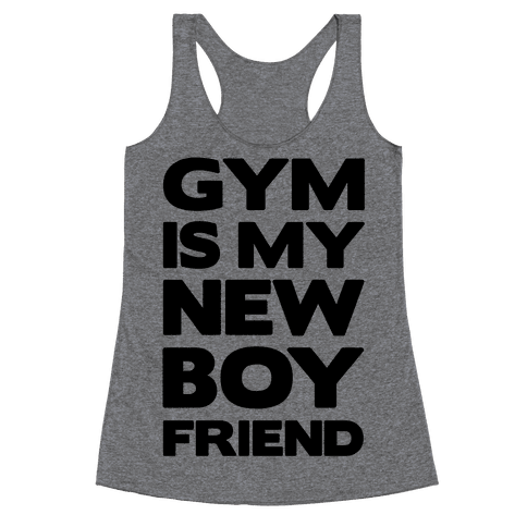 Gym Is My New Boyfriend Racerback Tank Top