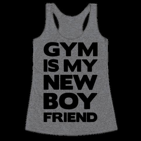 Gym Is My New Boyfriend Racerback Tank Top