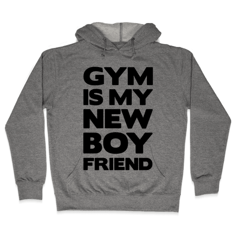 Gym Is My New Boyfriend Hooded Sweatshirt