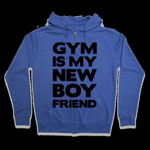 Gym Is My New Boyfriend Zip Hoodie