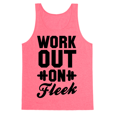 Workout on Fleek Tank Top