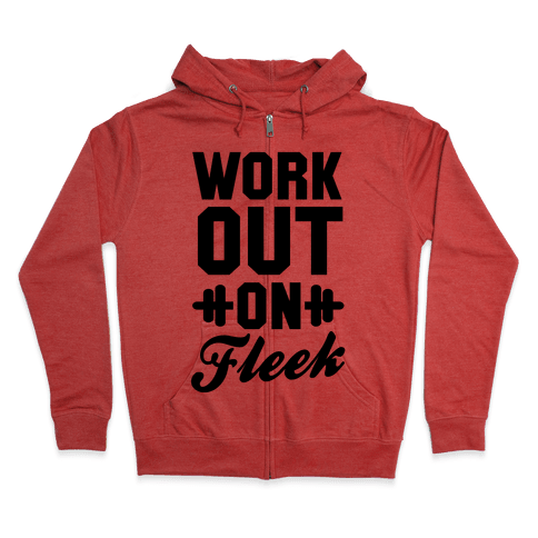 Workout on Fleek Zip Hoodie