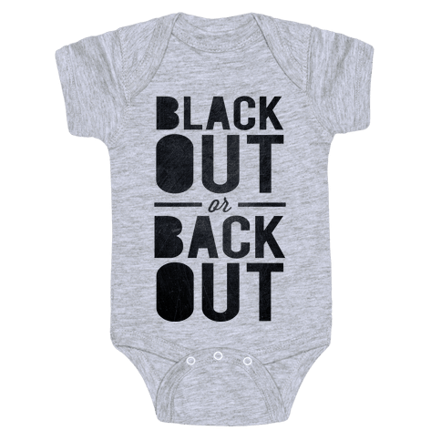 Black Out or Back Out Baby Onesy