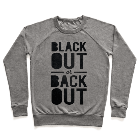 Black Out or Back Out Pullover