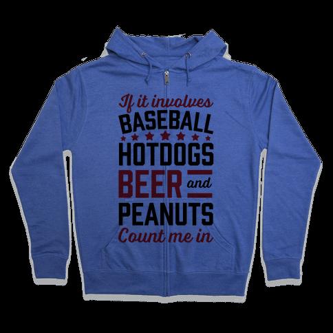 If It Involves Baseball, Hotdogs, Beer And Peanuts Zip Hoodie