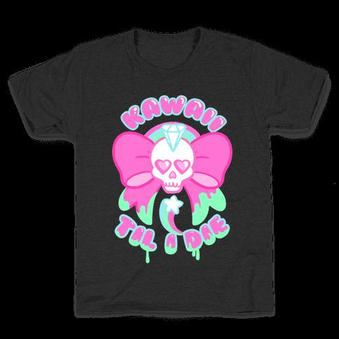 Kawaii Til I Die Kids T-Shirt