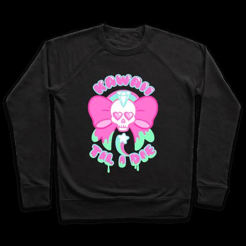 Kawaii Til I Die Pullover