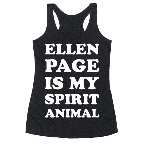 Ellen Page Is My Spirit Animal Racerback Tank Top