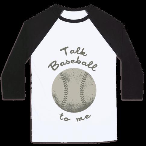 Talk Baseball To Me Baseball Tee