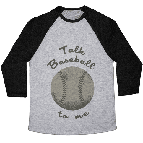 Talk Baseball To Me Baseball Tee