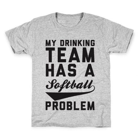 My Drinking Team Has A Softball Problem Kids T-Shirt
