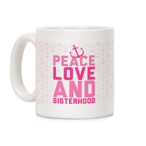 Pink Peace Love And Sisterhood Coffee Mug