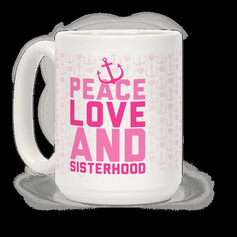Pink Peace Love And Sisterhood