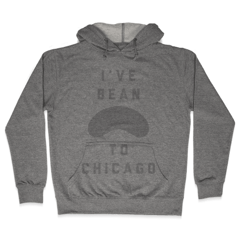 I've Bean To Chicago Hooded Sweatshirt