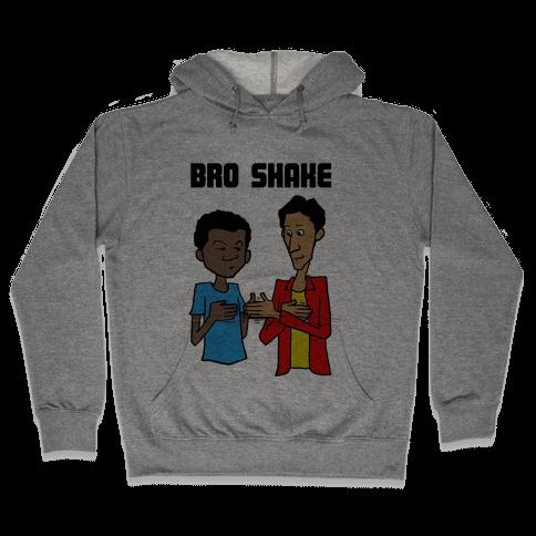 Bro Shake Hooded Sweatshirt