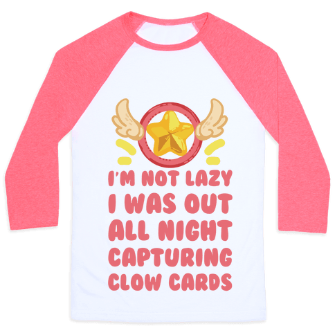 I'm Not Lazy I Was Out All Night Capturing Clow Cards