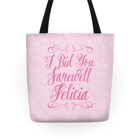 I Bid You Farewell Felicia Tote